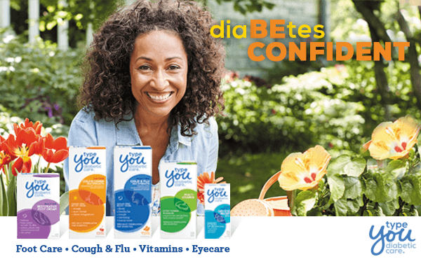 Live confidently with NEW Type You Diabetic Care®