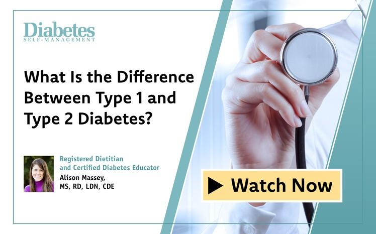 Differences Between Type 1 and Type 2 Diabetes: New Video